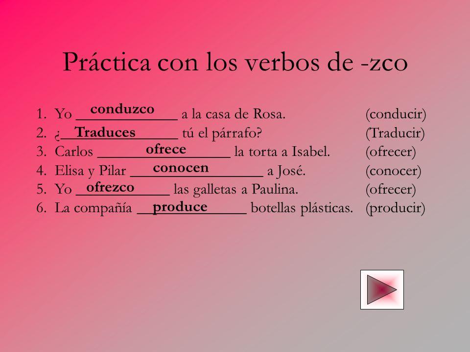 Práctica con los verbos de -zco