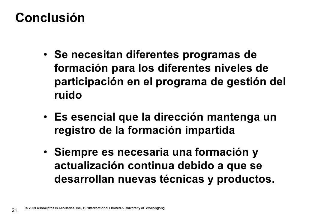 Conclusión Se necesitan diferentes programas de formación para los diferentes niveles de participación en el programa de gestión del ruido.