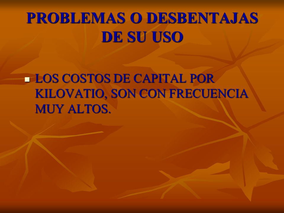 PROBLEMAS O DESBENTAJAS DE SU USO
