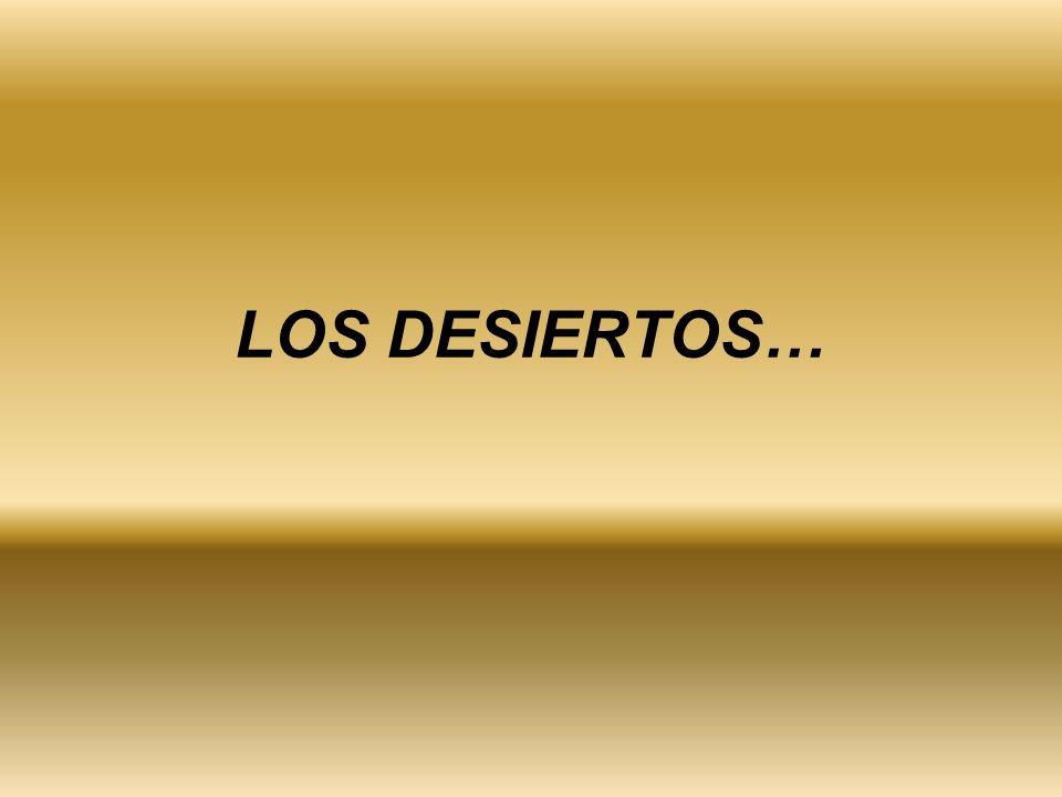 LOS DESIERTOS…
