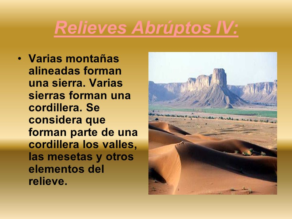 Relieves Abrúptos IV: