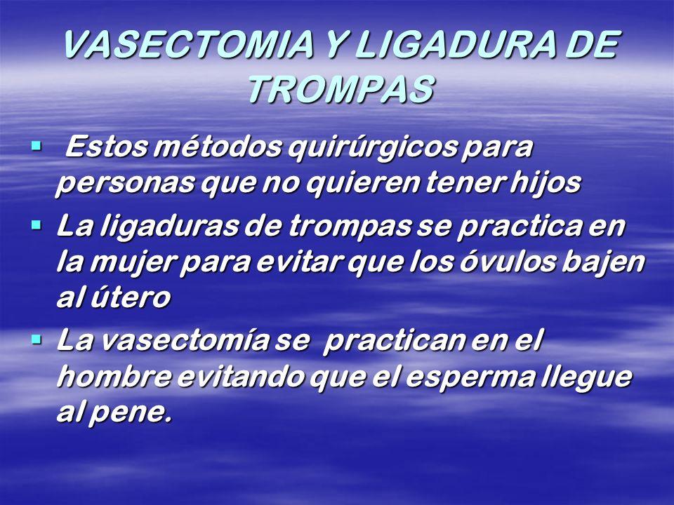 VASECTOMIA Y LIGADURA DE TROMPAS