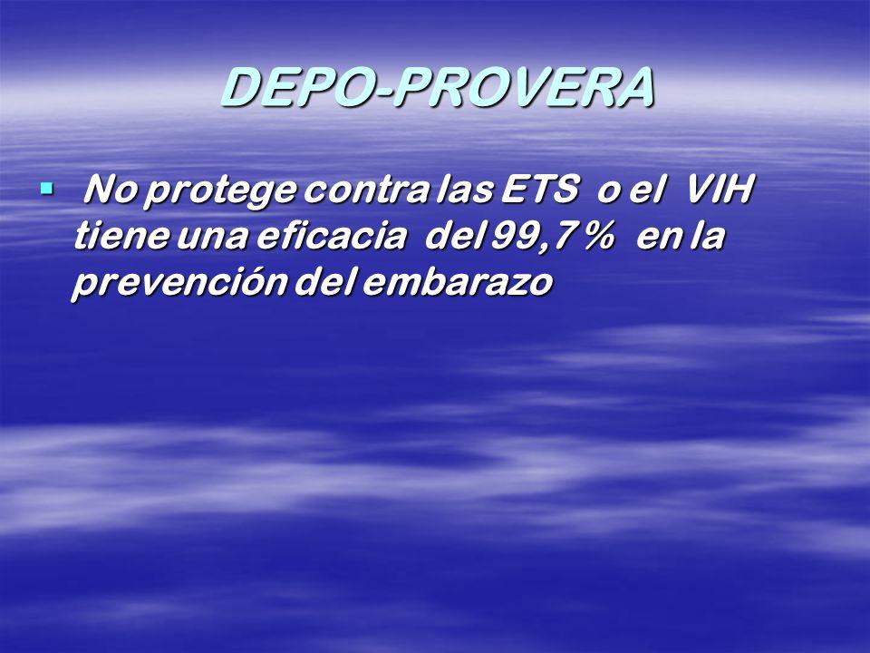 DEPO-PROVERANo protege contra las ETS o el VIH tiene una eficacia del 99,7 % en la prevención del embarazo.