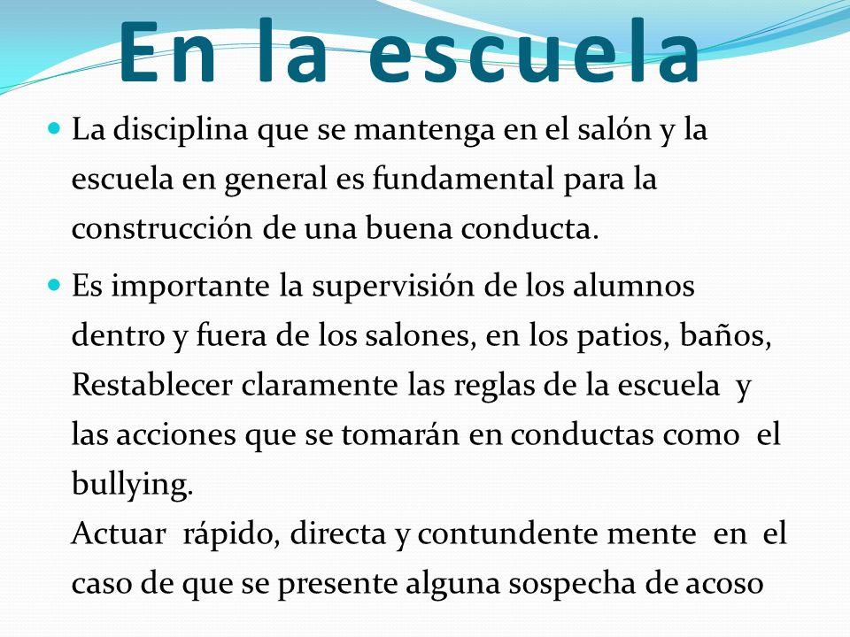 En la escuelaLa disciplina que se mantenga en el salón y la escuela en general es fundamental para la construcción de una buena conducta.