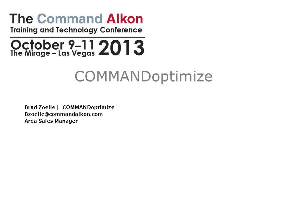 COMMANDoptimize Brad Zoelle | COMMANDoptimize Bzoelle@commandalkon.com