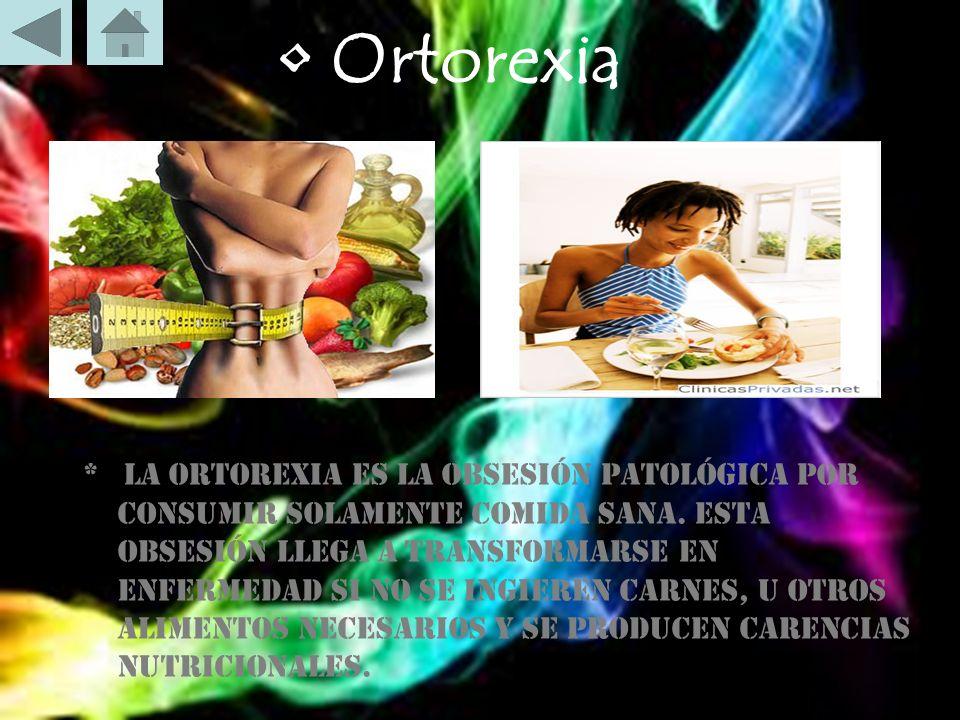 • Ortorexia