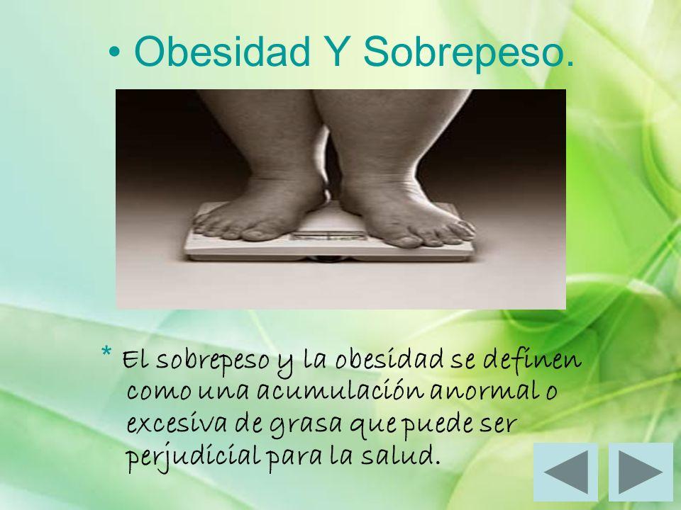 • Obesidad Y Sobrepeso.