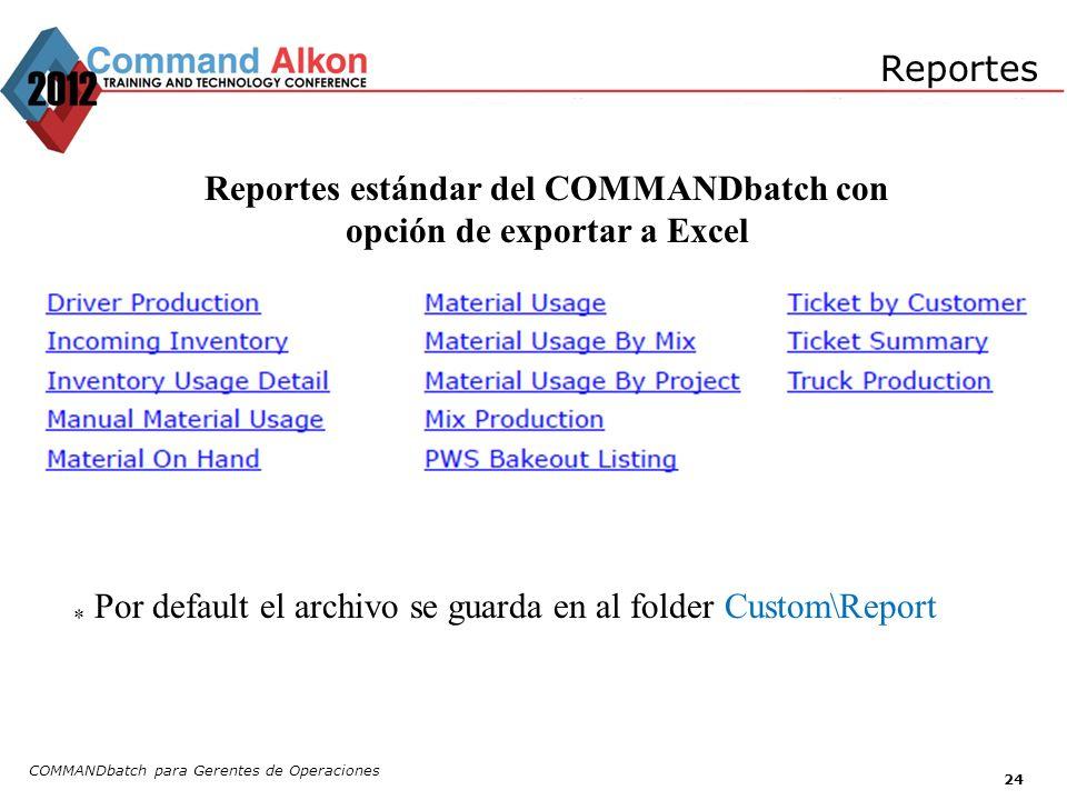 Reportes estándar del COMMANDbatch con opción de exportar a Excel