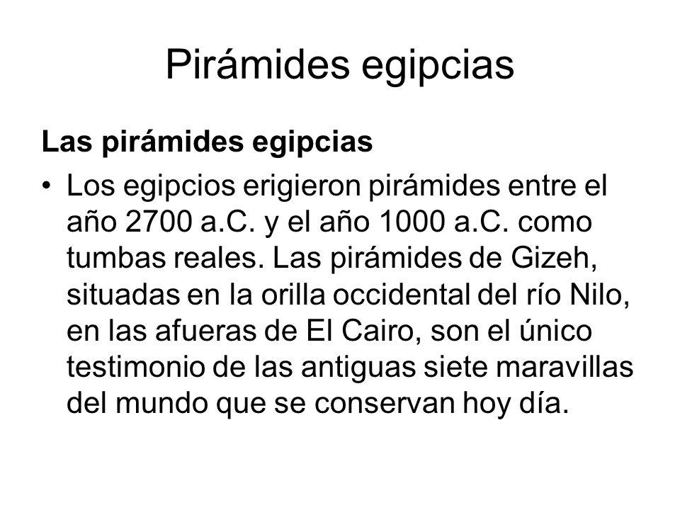 Pirámides egipcias Las pirámides egipcias