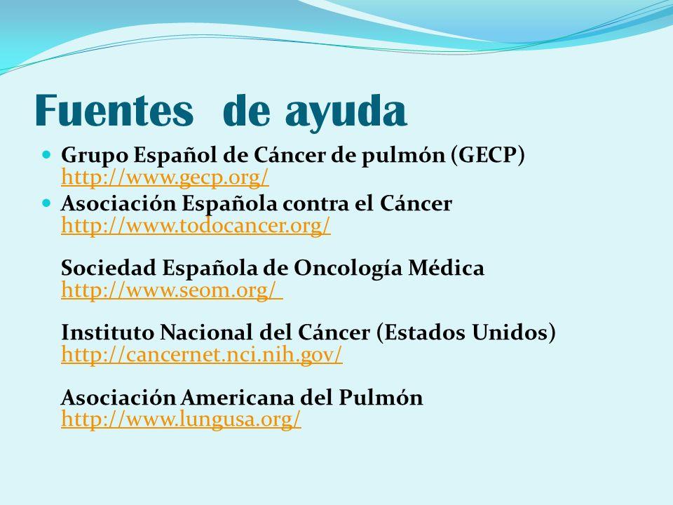 Fuentes de ayuda Grupo Español de Cáncer de pulmón (GECP) http://www.gecp.org/