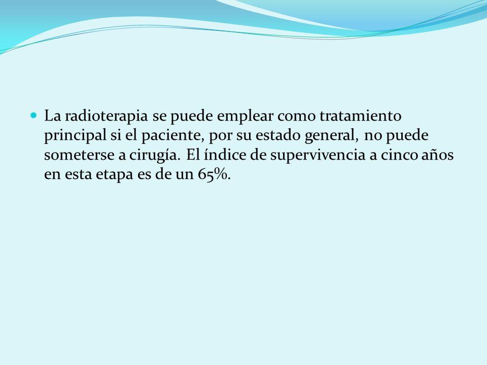 La radioterapia se puede emplear como tratamiento principal si el paciente, por su estado general, no puede someterse a cirugía.