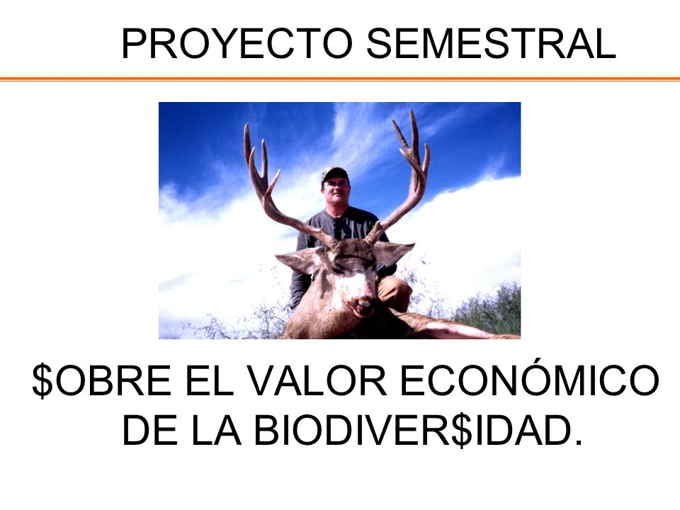 $OBRE EL VALOR ECONÓMICO DE LA BIODIVER$IDAD.