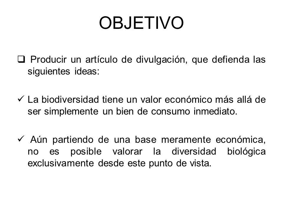 OBJETIVO Producir un artículo de divulgación, que defienda las siguientes ideas: