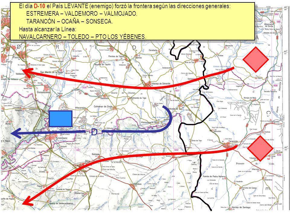 El día D-10 el País LEVANTE (enemigo) forzó la frontera según las direcciones generales: