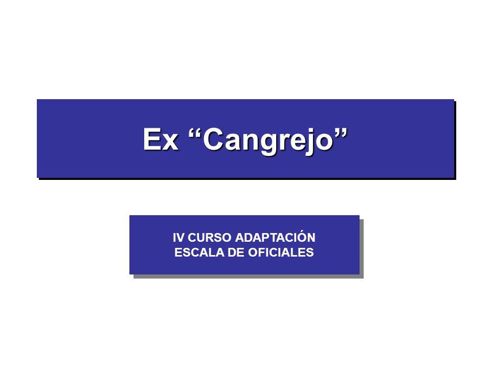 Ex Cangrejo IV CURSO ADAPTACIÓN ESCALA DE OFICIALES