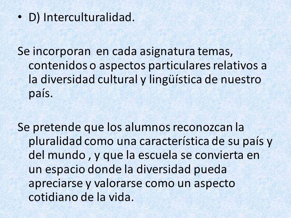 D) Interculturalidad.