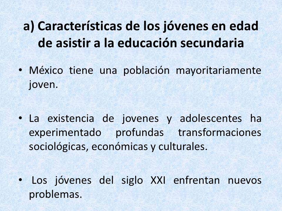 a) Características de los jóvenes en edad de asistir a la educación secundaria