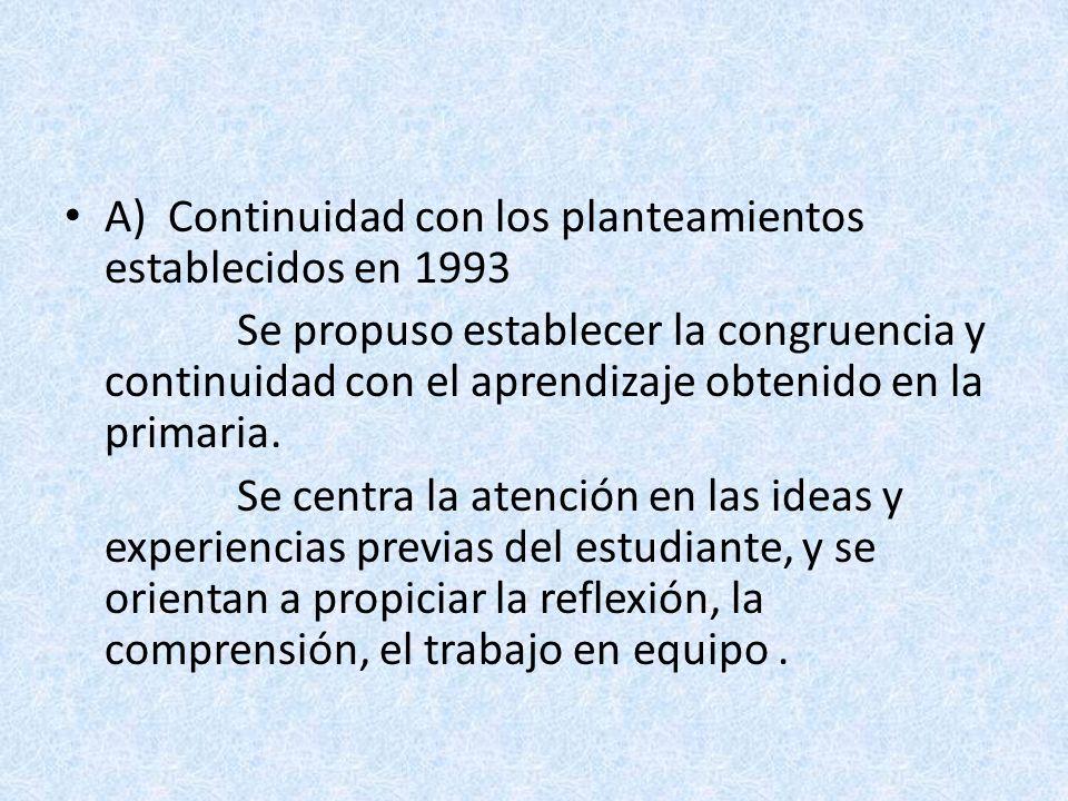 A) Continuidad con los planteamientos establecidos en 1993