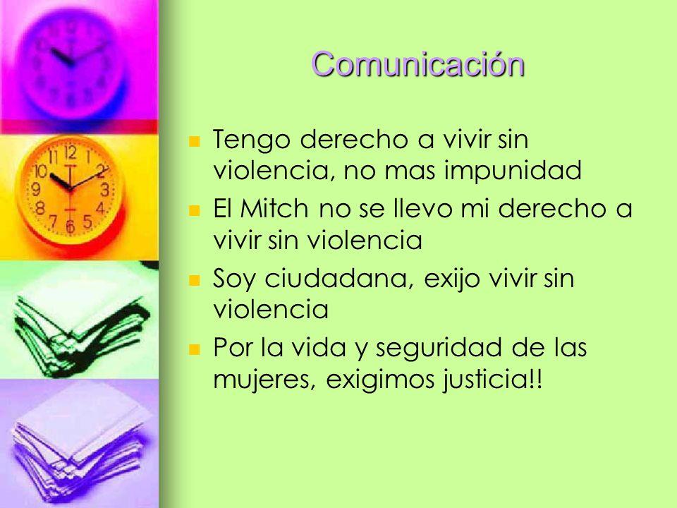 Comunicación Tengo derecho a vivir sin violencia, no mas impunidad