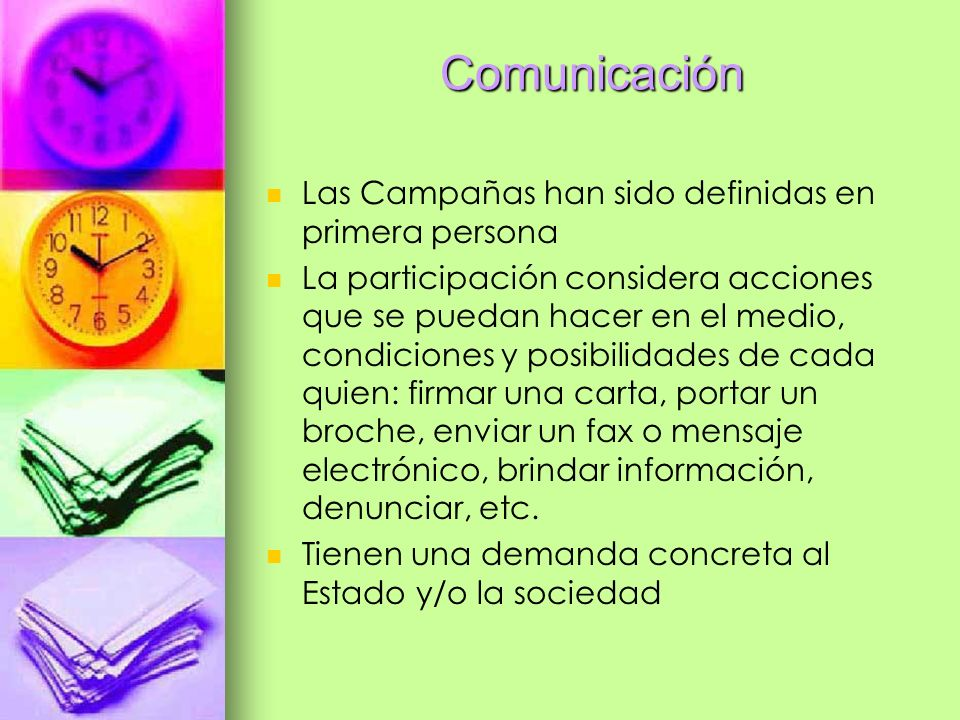 Comunicación Las Campañas han sido definidas en primera persona