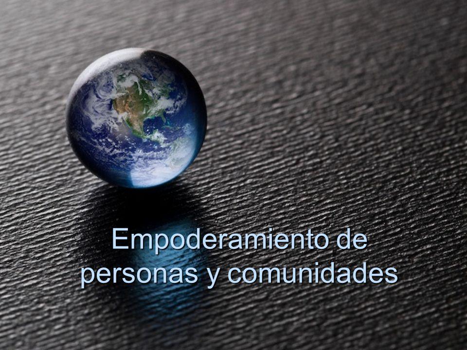 Empoderamiento de personas y comunidades