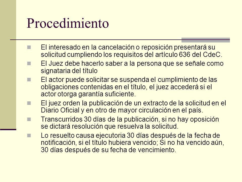 ProcedimientoEl interesado en la cancelación o reposición presentará su solicitud cumpliendo los requisitos del artículo 636 del CdeC.