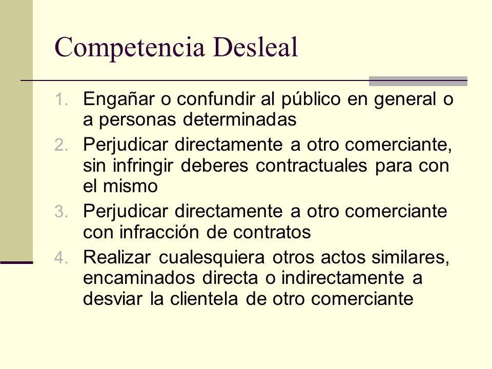 Competencia Desleal Engañar o confundir al público en general o a personas determinadas.