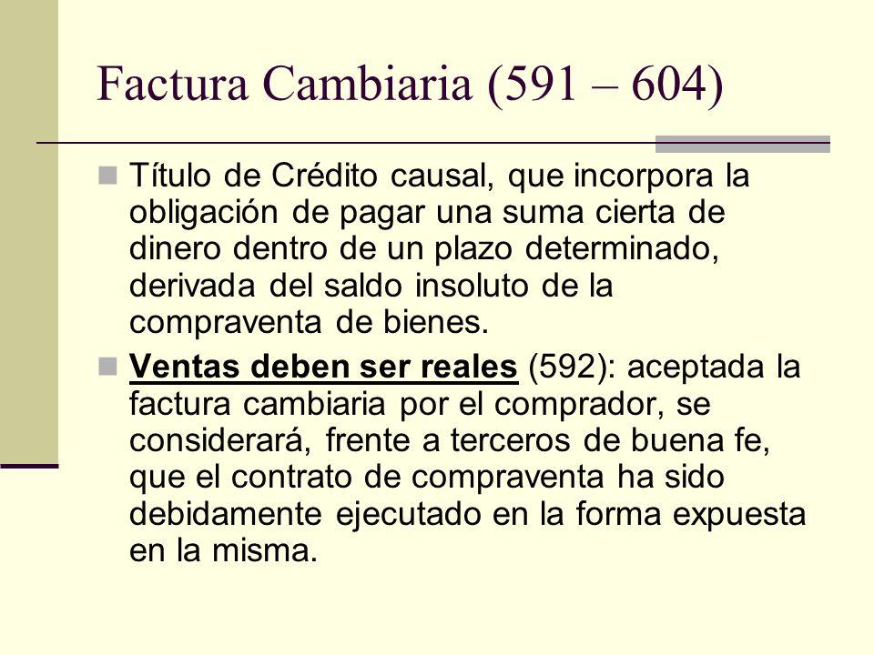 Factura Cambiaria (591 – 604)