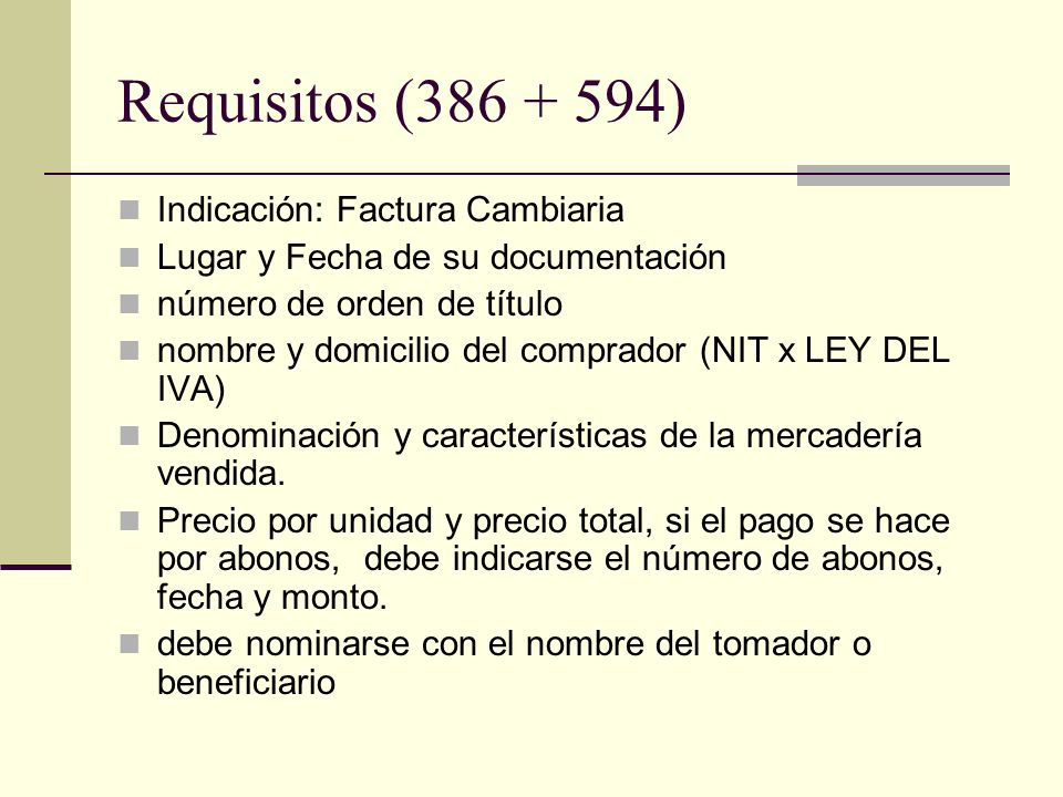 Requisitos (386 + 594) Indicación: Factura Cambiaria