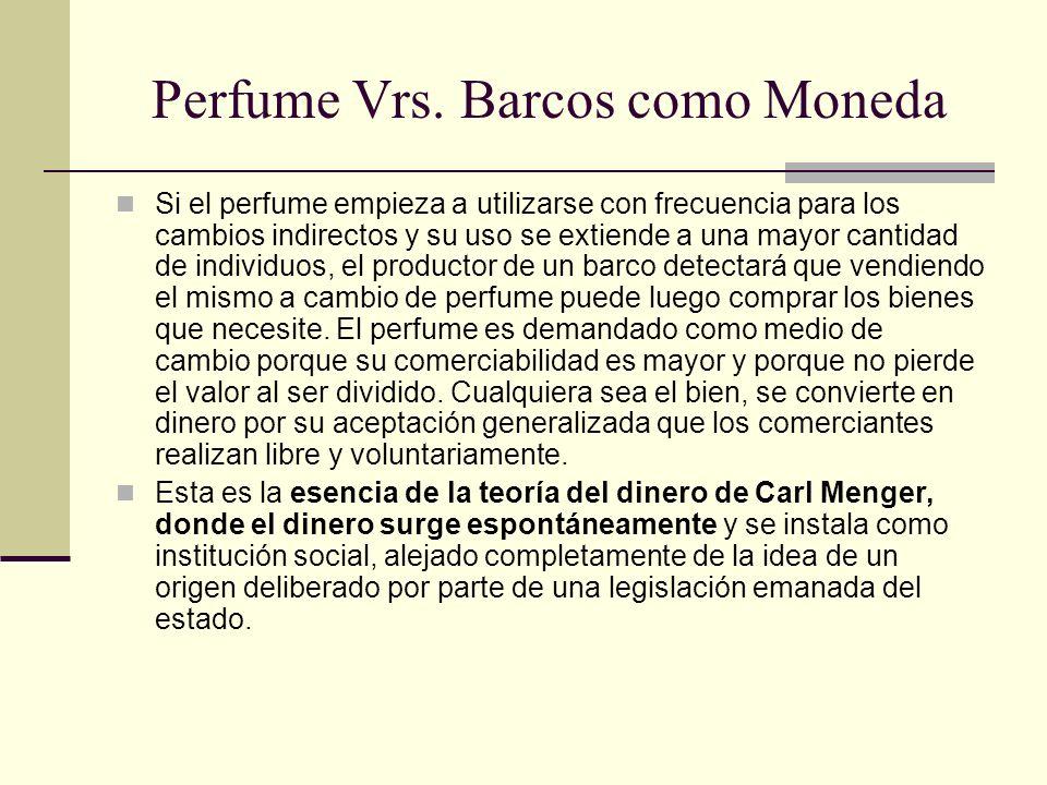 Perfume Vrs. Barcos como Moneda