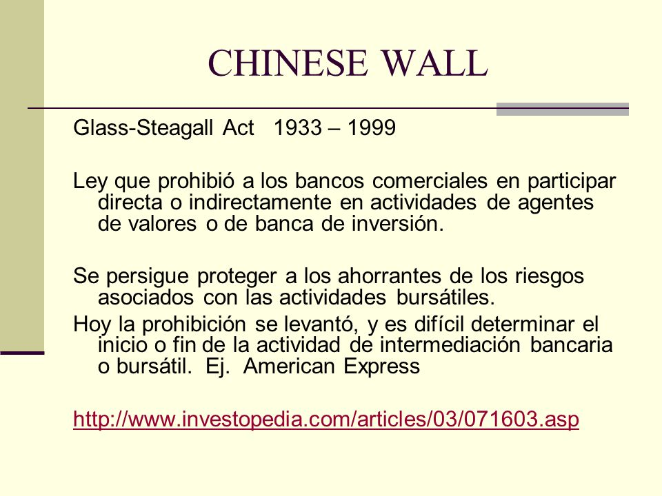 CHINESE WALL Glass-Steagall Act 1933 – 1999