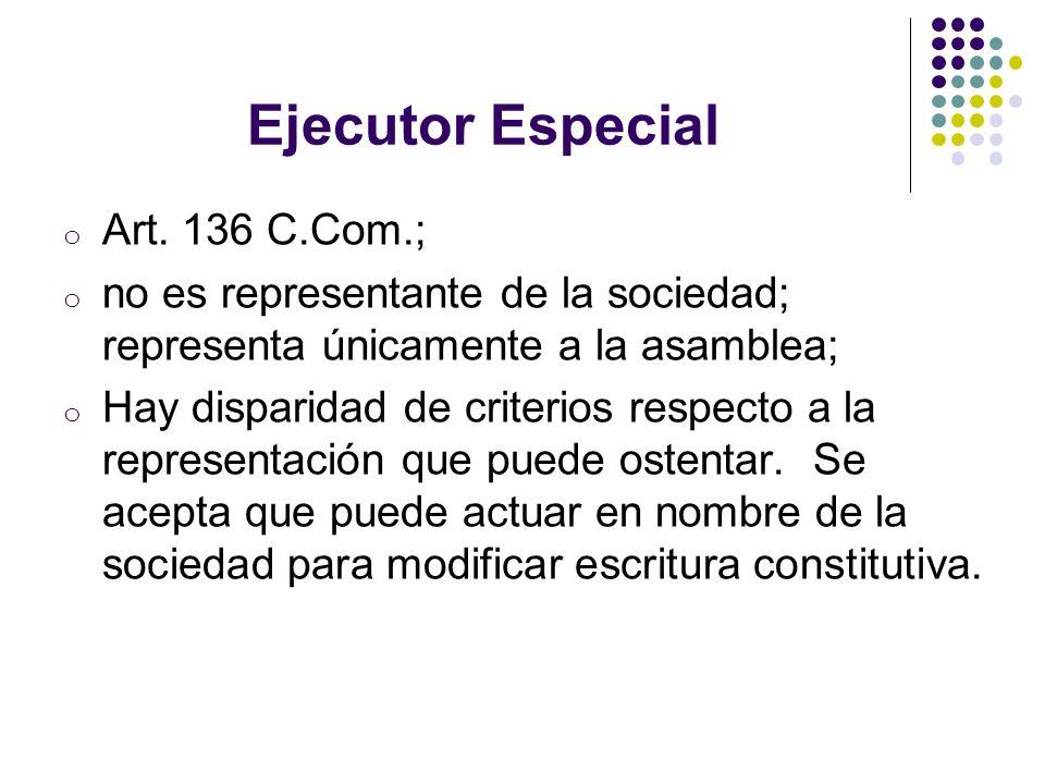 Ejecutor Especial Art. 136 C.Com.;