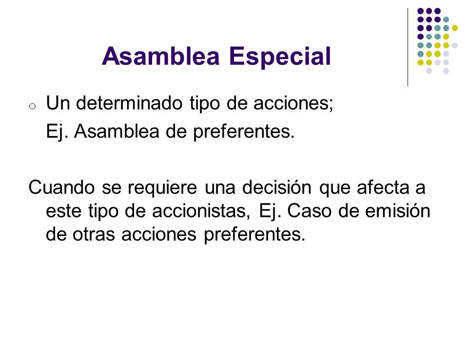 Asamblea Especial Un determinado tipo de acciones;