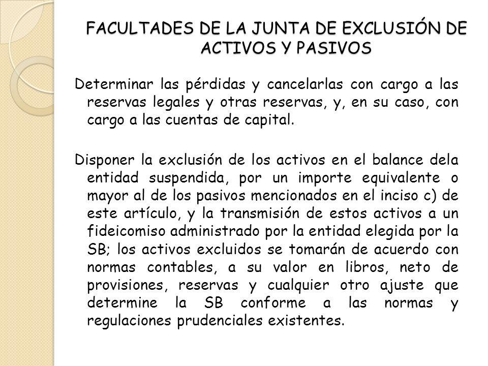 FACULTADES DE LA JUNTA DE EXCLUSIÓN DE ACTIVOS Y PASIVOS