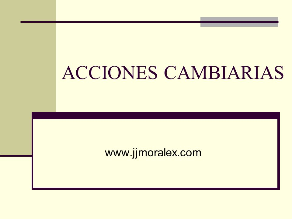 ACCIONES CAMBIARIAS www.jjmoralex.com