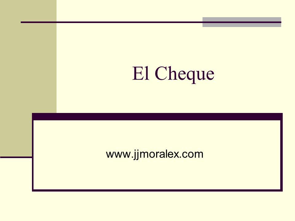 El Cheque www.jjmoralex.com