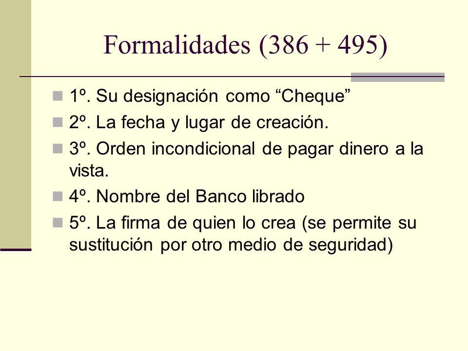 Formalidades (386 + 495) 1º. Su designación como Cheque