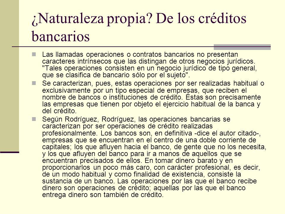 ¿Naturaleza propia De los créditos bancarios