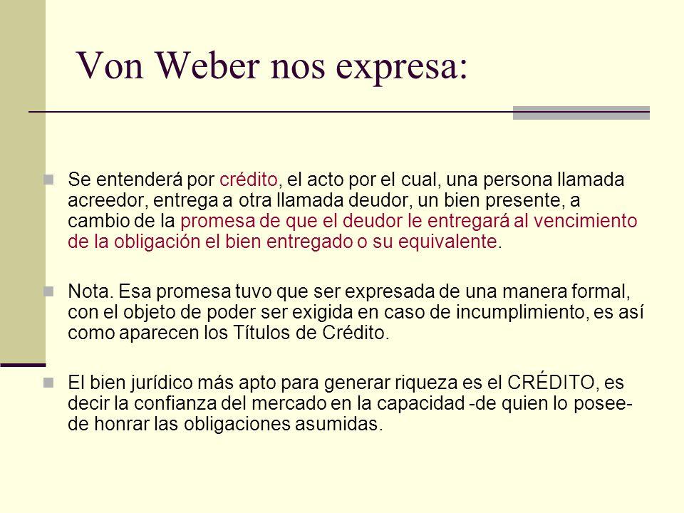 Von Weber nos expresa: