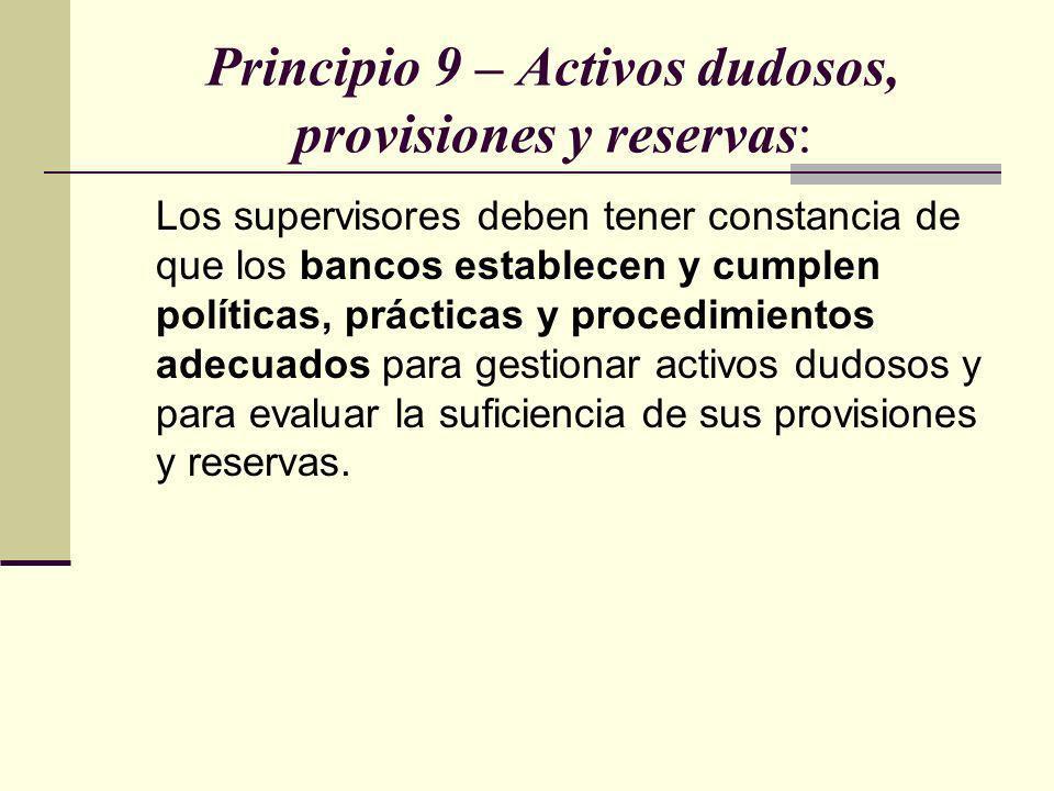 Principio 9 – Activos dudosos, provisiones y reservas: