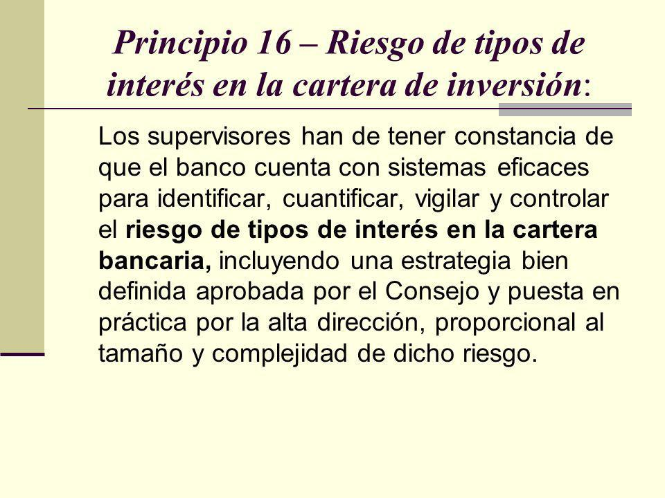Principio 16 – Riesgo de tipos de interés en la cartera de inversión: