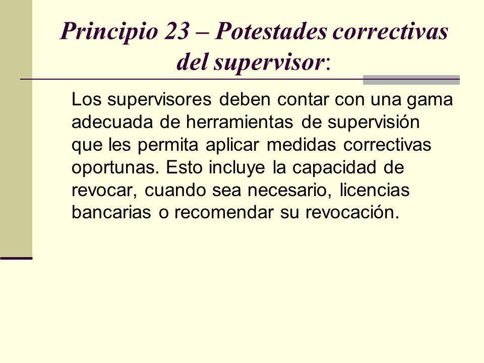 Principio 23 – Potestades correctivas del supervisor: