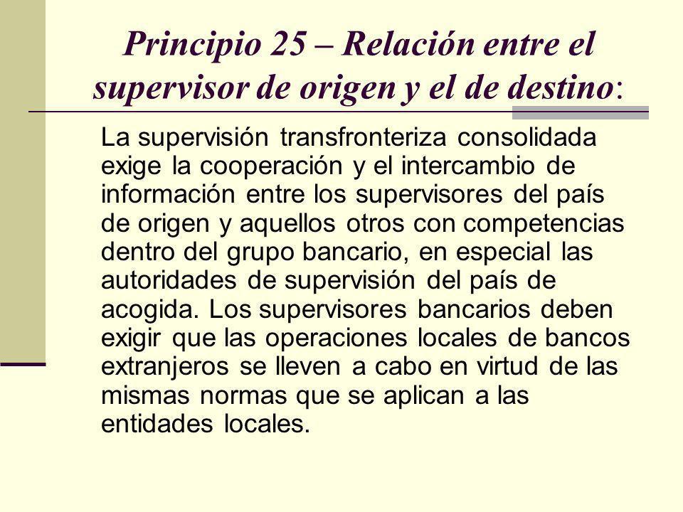 Principio 25 – Relación entre el supervisor de origen y el de destino: