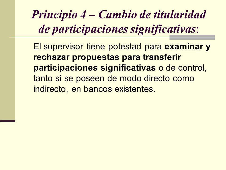 Principio 4 – Cambio de titularidad de participaciones significativas:
