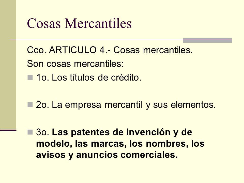 Cosas Mercantiles Cco. ARTICULO 4.- Cosas mercantiles.