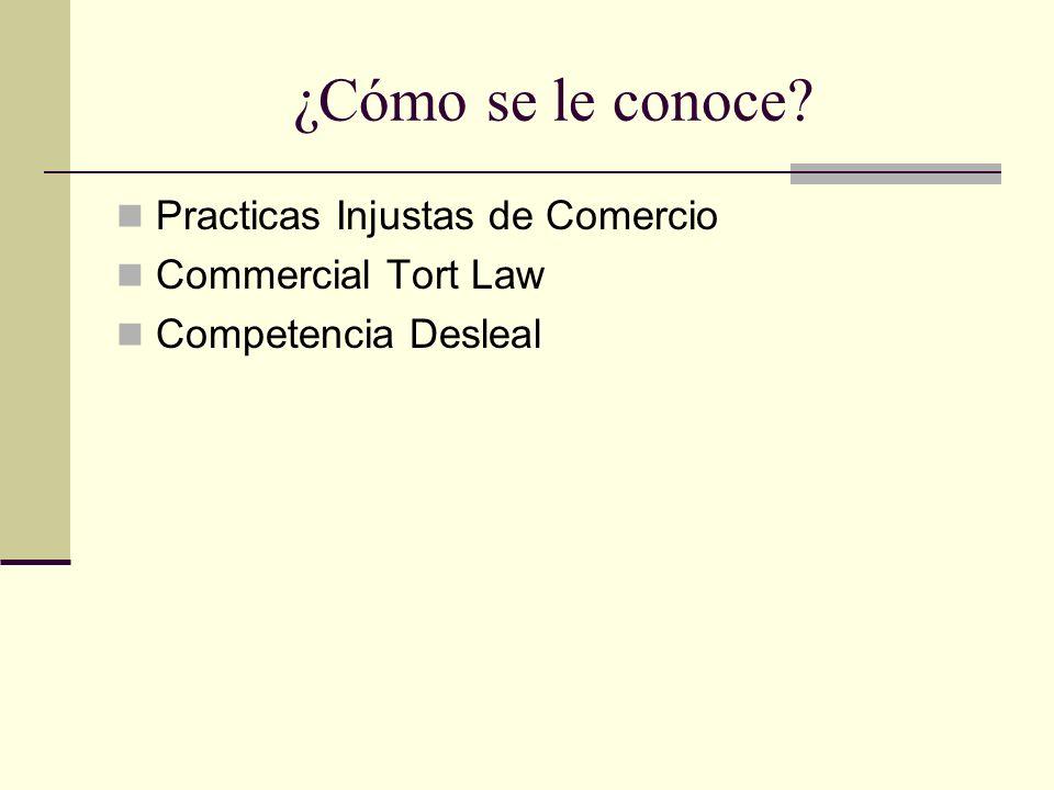 ¿Cómo se le conoce Practicas Injustas de Comercio Commercial Tort Law