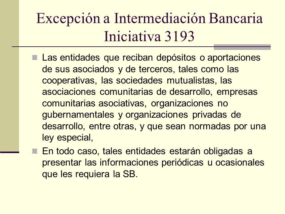 Excepción a Intermediación Bancaria Iniciativa 3193