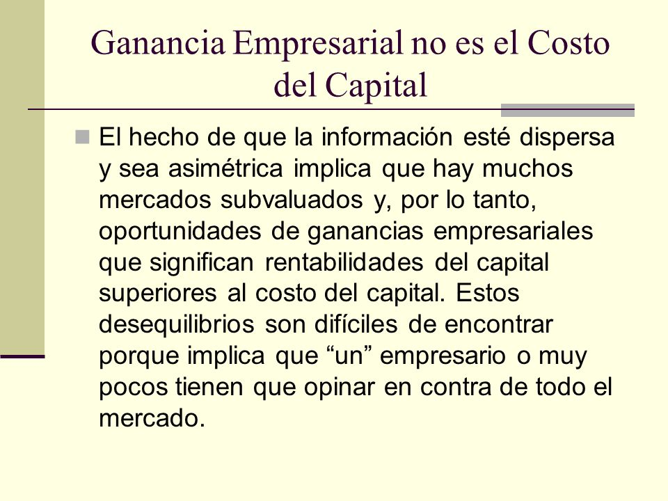 Ganancia Empresarial no es el Costo del Capital