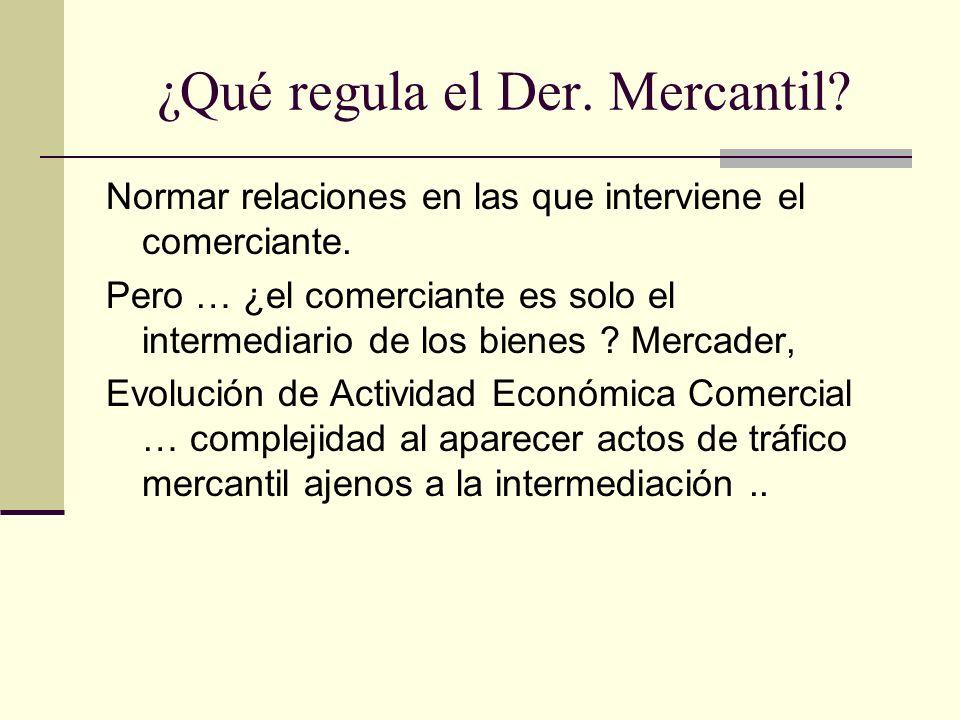 ¿Qué regula el Der. Mercantil