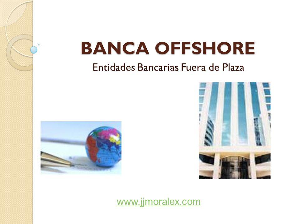 Entidades Bancarias Fuera de Plaza